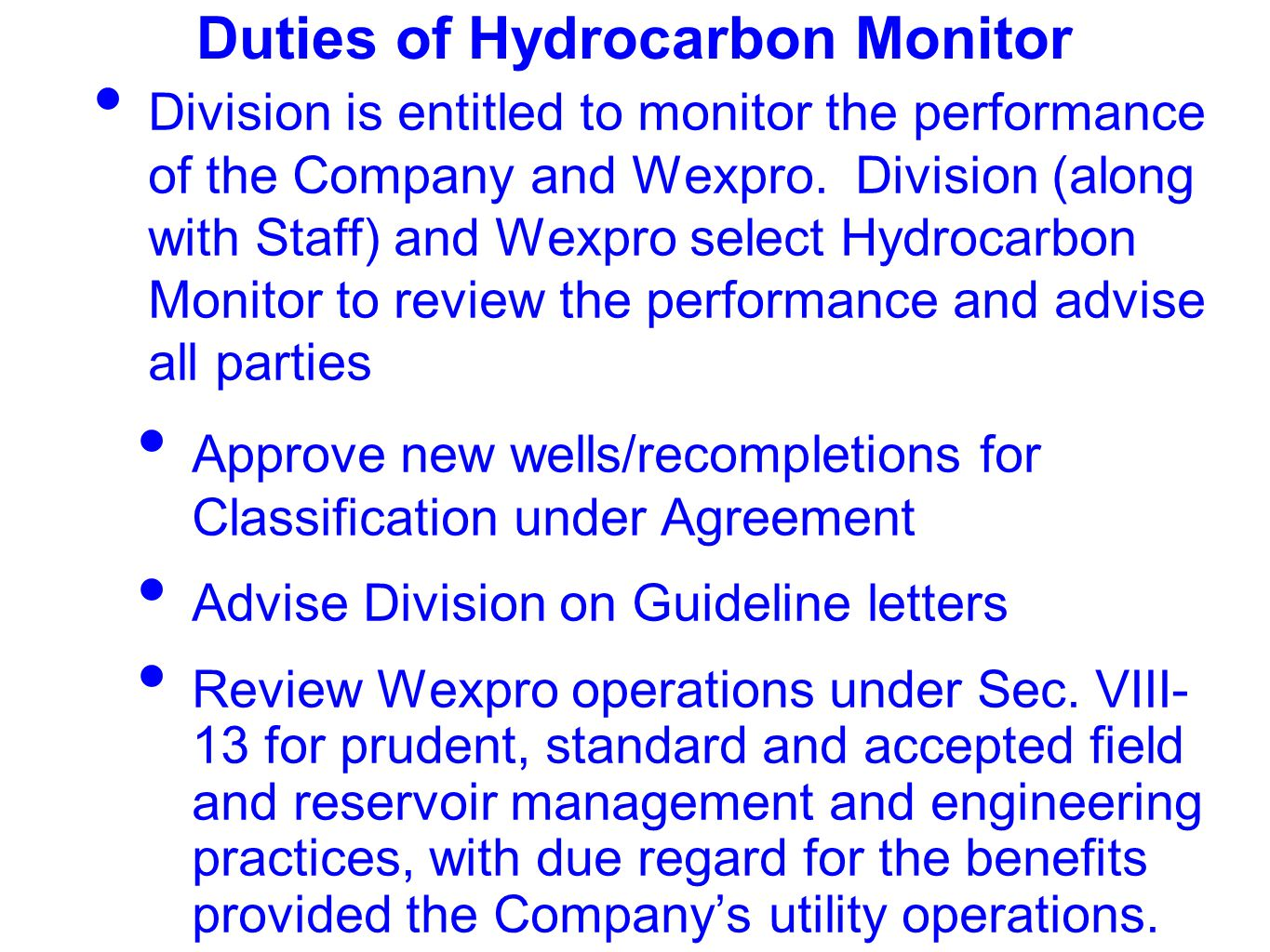 Duties of Hydrocarbon Monitor Division is entitled to monitor the performance of the Company and Wexpro.
