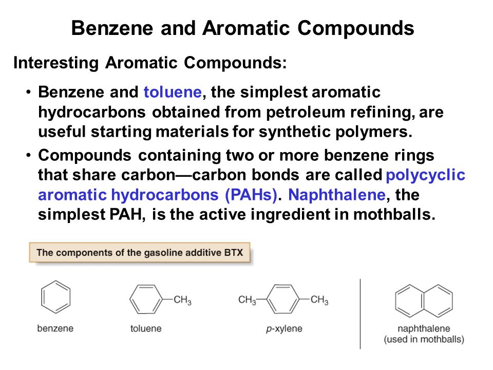 18 Benzene and toluene, the simplest aromatic hydrocarbons obtained from petroleum refining, are useful starting materials for synthetic polymers. Com