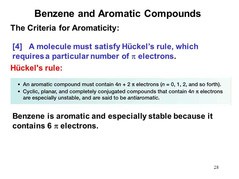 28 [4] A molecule must satisfy Hückel's rule, which requiresa particular number of  electrons. Benzene is aromatic and especially stable because it c