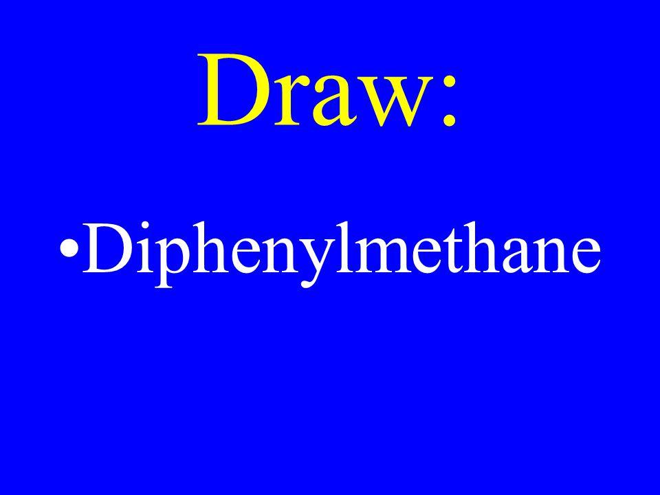 Draw: Diphenylmethane