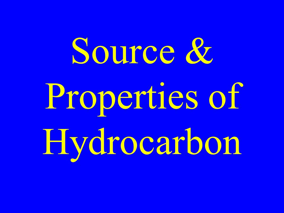 Hydrocarbon Source Fossil Fuels Coal, oil, natural gas