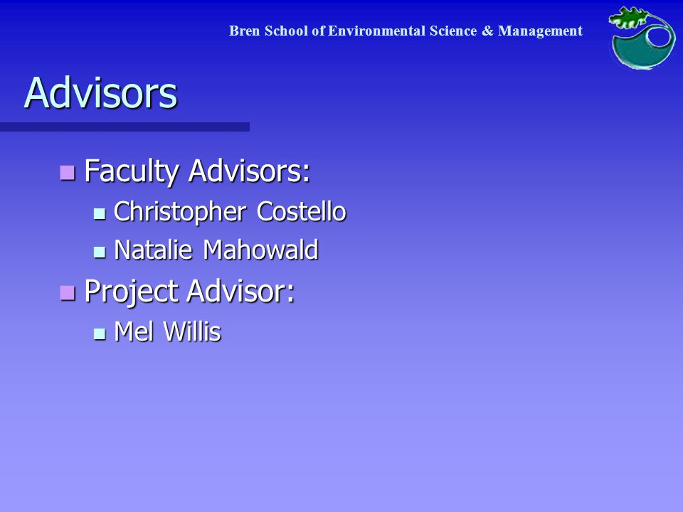 Bren School of Environmental Science & Management Research III: legal feasibility Objective: recommendations for the project to be consistent with applicable regulations Objective: recommendations for the project to be consistent with applicable regulations In the lifetime of the project there will be 4 phases: In the lifetime of the project there will be 4 phases: Phase 1: Construction Phase 1: Construction Phase 2: Operation Phase 2: Operation Phase 3: Maintenance Phase 3: Maintenance Phase 4: Abandonment Phase 4: Abandonment