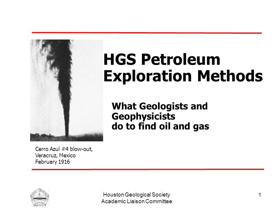 Houston Geological Society Academic Liaison Committee 2 HGS Petroleum Exploration Methods Part II: Petroleum System: Elements & Processes