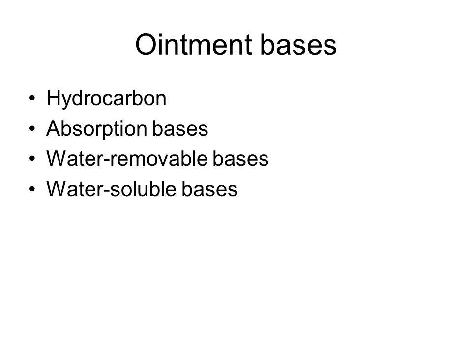 Hydrocarbon bases 1.Petrolatum, USP Yellow petrolatum/petrolatum jelly Vaseline (Chesebrough-Ponds/Unilever) (vahser-elaion) Melts at 38-60 o C 2.White petrolatum, USP Decolored petrolatum, White petroleum jelly/white vaseline 3.Yellow ointment, USP Yellow wax (5%, w/w), petrolatum (95%) 4.White ointment, USP White wax/white petrolatum
