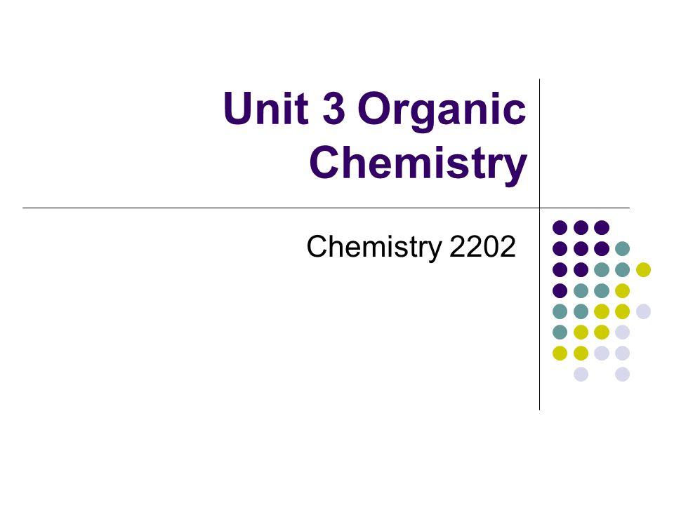 Unit 3Organic Chemistry Chemistry 2202