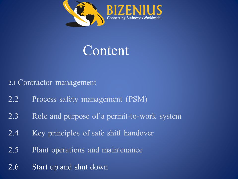 2.1 Contractor management 2.2Process safety management (PSM) 2.3Role and purpose of a permit-to-work system 2.4Key principles of safe shift handover 2
