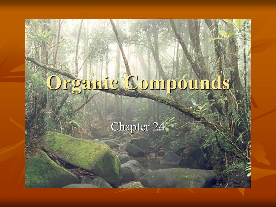 Organic Compounds Chapter 24