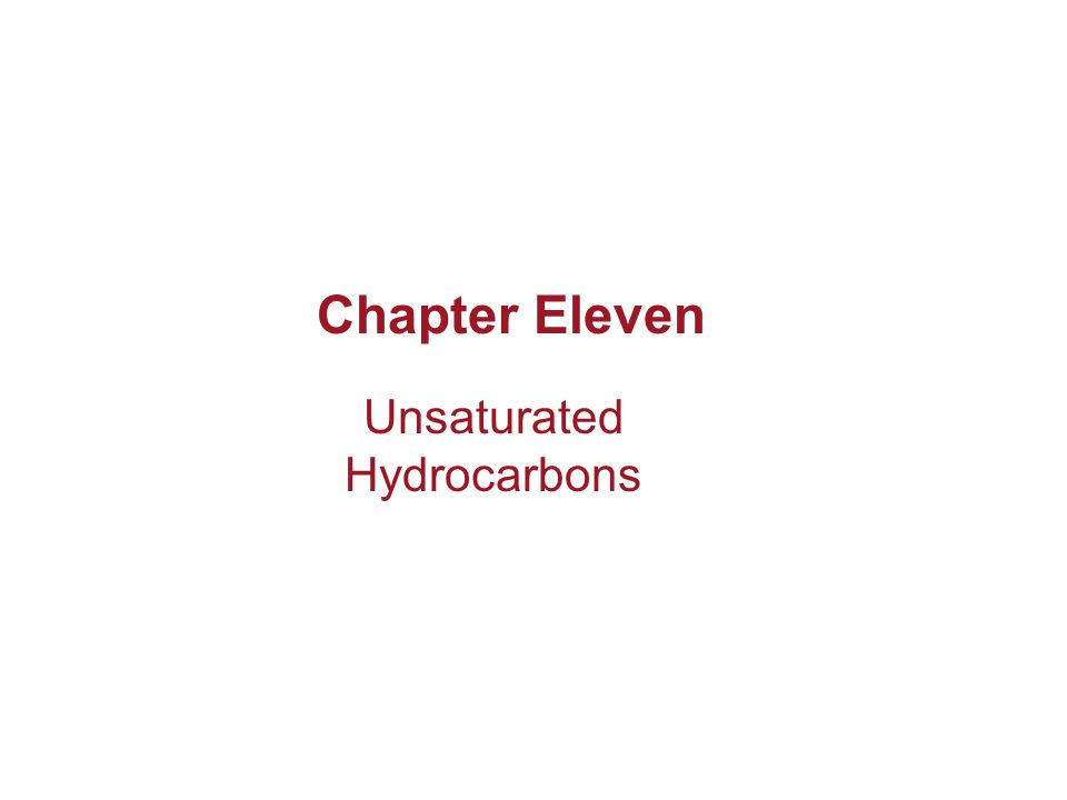 Chapter Eleven Unsaturated Hydrocarbons