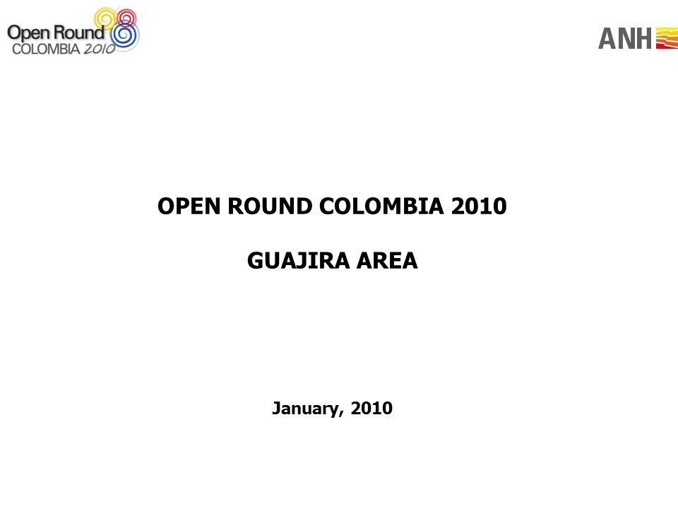 OPEN ROUND COLOMBIA 2010 GUAJIRA AREA January, 2010