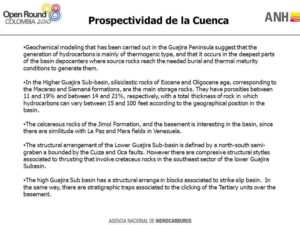 Prospectividad de la Cuenca Geochemical modeling that has been carried out in the Guajira Peninsula suggest that the generation of hydrocarbons is mai