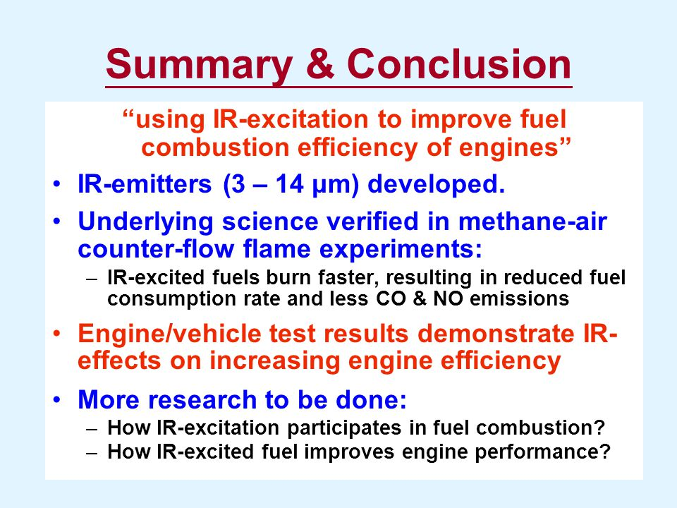 """Summary & Conclusion """"using IR-excitation to improve fuel combustion efficiency of engines"""" IR-emitters (3 – 14 μm) developed. Underlying science veri"""