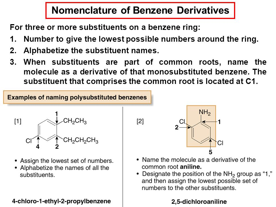 12 For three or more substituents on a benzene ring: 1.Number to give the lowest possible numbers around the ring.