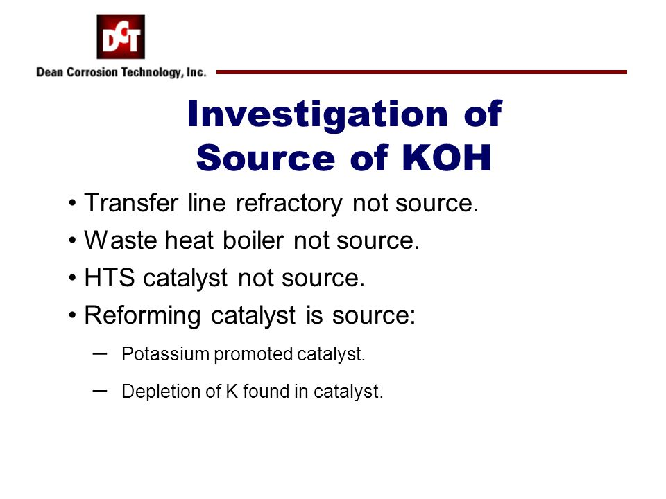Investigation of Source of KOH Transfer line refractory not source.