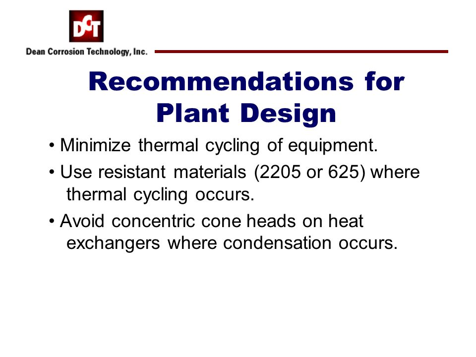Recommendations for Plant Design Minimize thermal cycling of equipment.