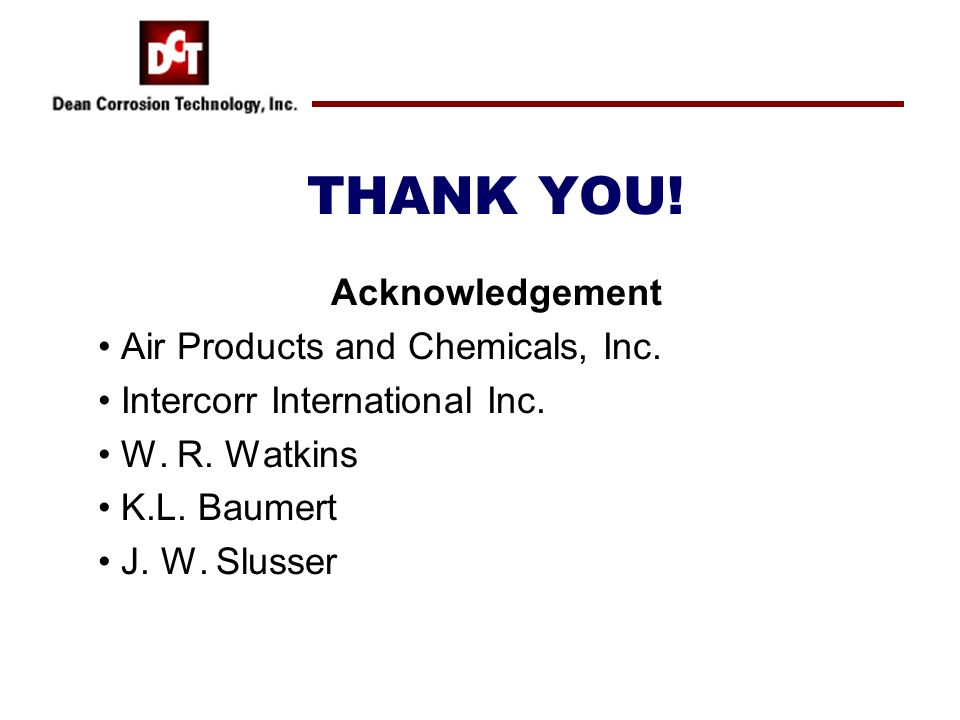 THANK YOU.Acknowledgement Air Products and Chemicals, Inc.