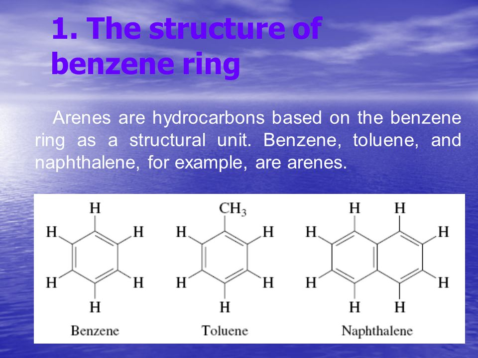 1. The structure of benzene ring Arenes are hydrocarbons based on the benzene ring as a structural unit. Benzene, toluene, and naphthalene, for exampl