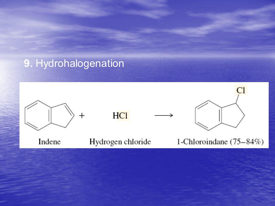 9. Hydrohalogenation