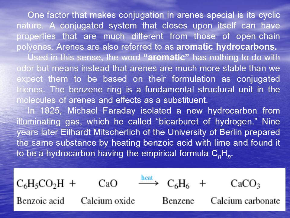 One factor that makes conjugation in arenes special is its cyclic nature.