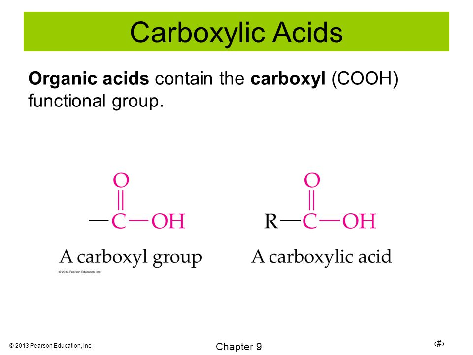 37 Chapter 9 © 2013 Pearson Education, Inc. Carboxylic Acids Organic acids contain the carboxyl (COOH) functional group.
