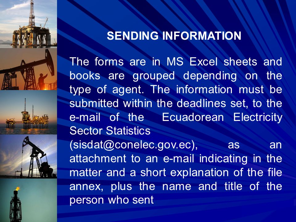 SENDING INFORMATION The forms are in MS Excel sheets and books are grouped depending on the type of agent.