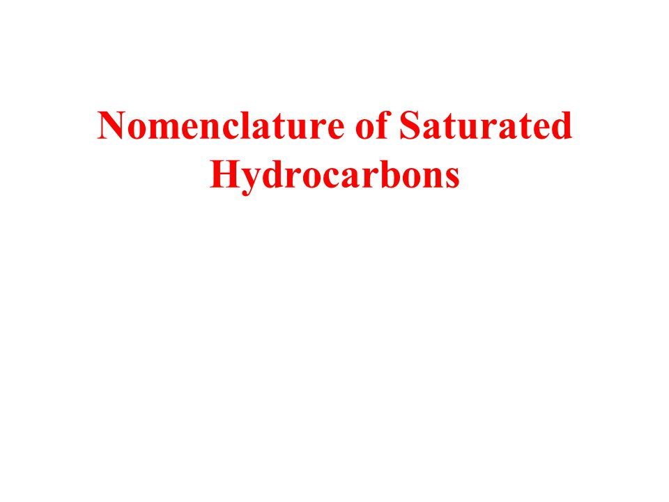 Nomenclature of Saturated Hydrocarbons
