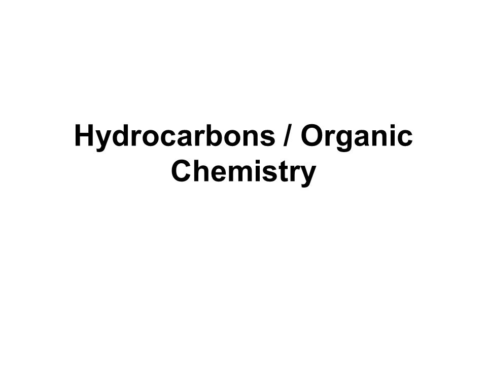 Hydrocarbons / Organic Chemistry