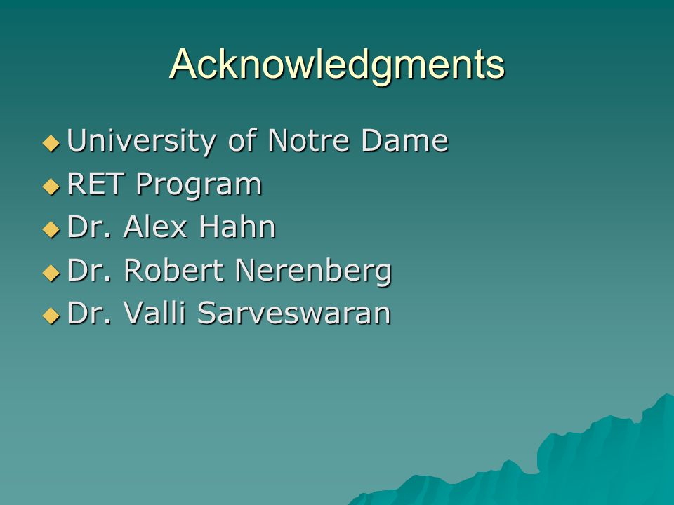 Acknowledgments  University of Notre Dame  RET Program  Dr.