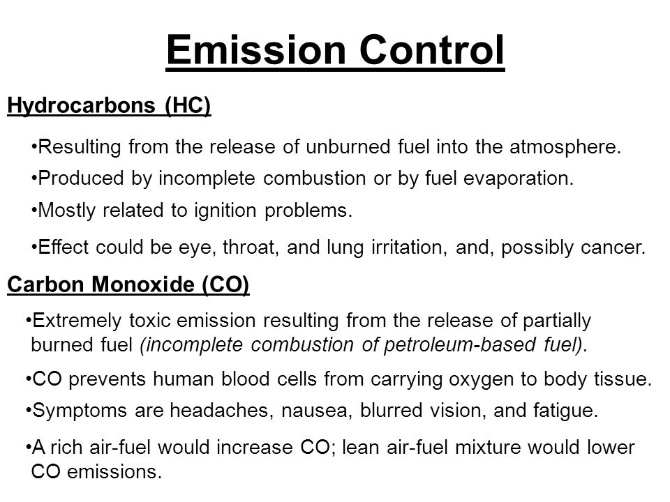 Emission Control Hydrocarbons (HC) Resulting from the release of unburned fuel into the atmosphere.
