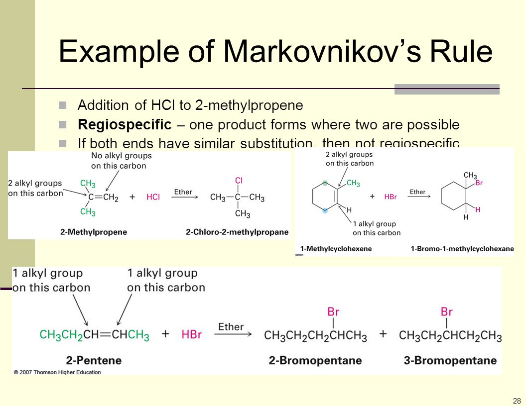 28 Addition of HCl to 2-methylpropene Regiospecific – one product forms where two are possible If both ends have similar substitution, then not regios