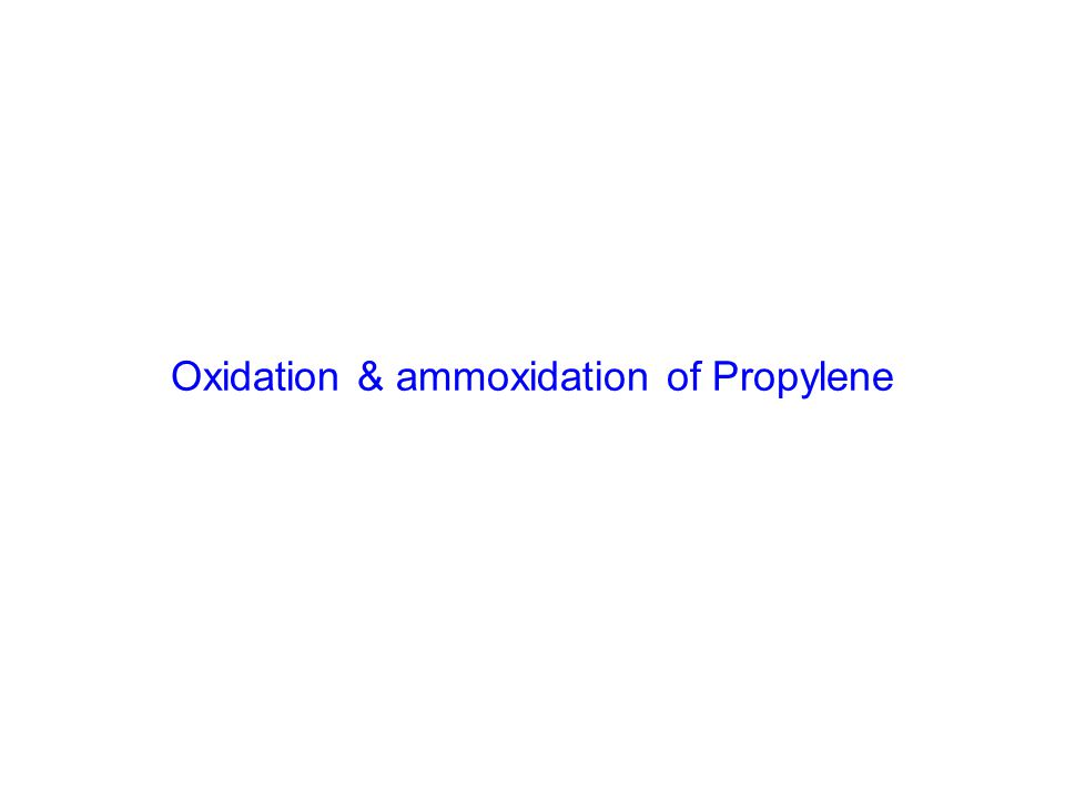 Oxidation & ammoxidation of Propylene