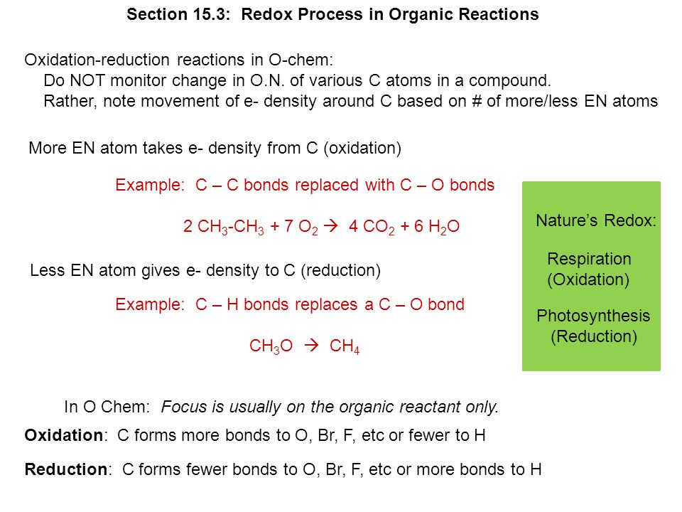 Section 15.3: Redox Process in Organic Reactions Oxidation-reduction reactions in O-chem: Do NOT monitor change in O.N.