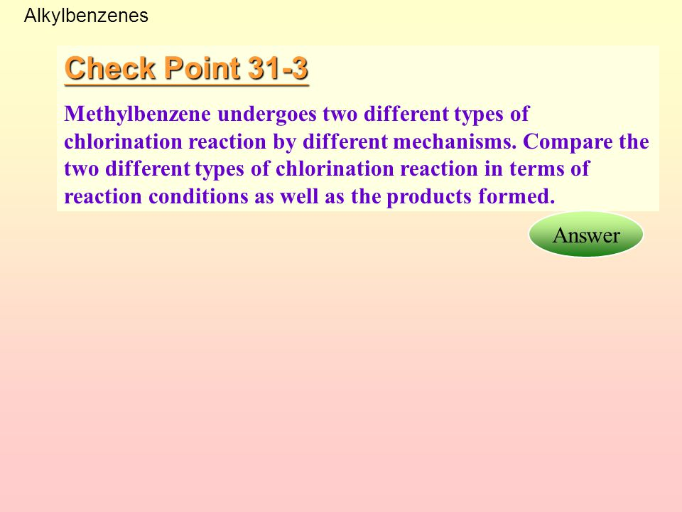 Example 31-3 State the conditions under which methylbenzene can be converted in the laboratory to (a)C 6 H 5 CH 2 Cl (b)C 6 H 5 COOH Answer Solution: