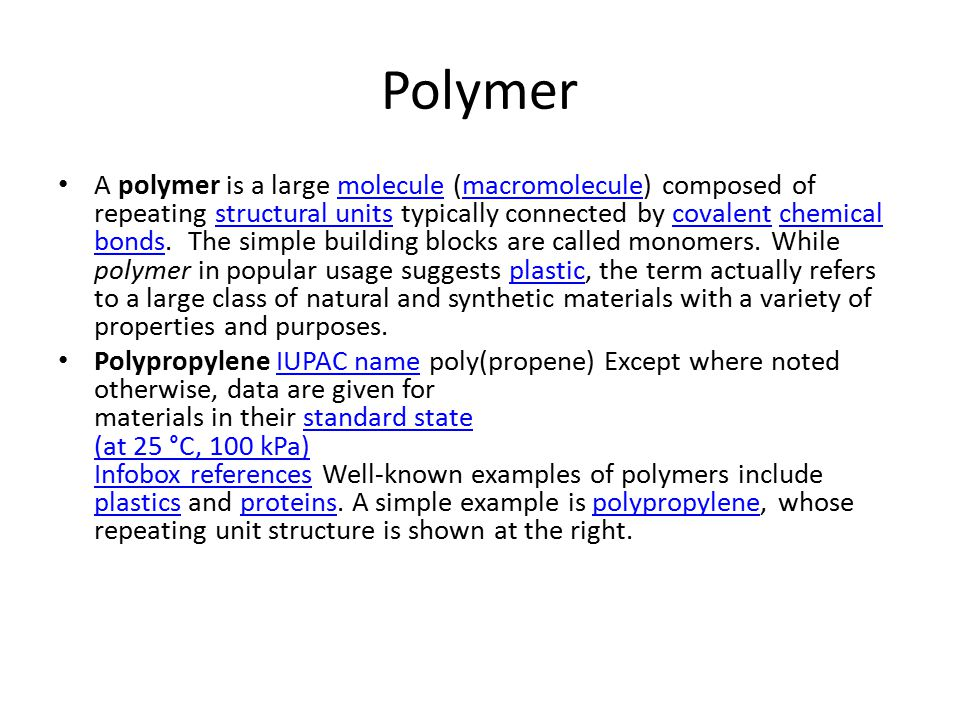 Polymer A polymer is a large molecule (macromolecule) composed of repeating structural units typically connected by covalent chemical bonds. The simpl