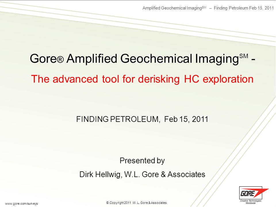Amplified Geochemical Imaging SM – Finding Petroleum Feb 15, 2011 © Copyright 2011 W.