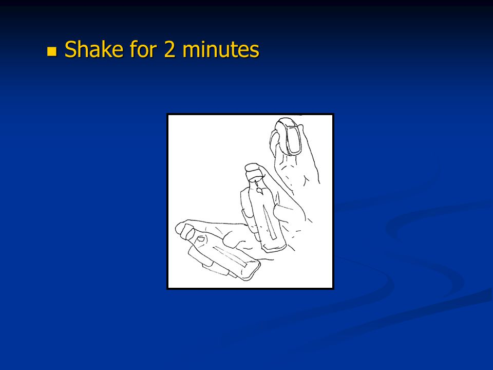 Shake for 2 minutes Shake for 2 minutes
