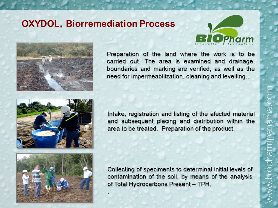 OXYDOL, Biorremediation Process Application of OXYDOL and encapsulation of oxygen necessary for degredation In order to conserve optimal treatment conditions, the ground will undergo a process of Mechanical Oxygenation, and a process of moistening, that depends on the climactic conditions of the area.