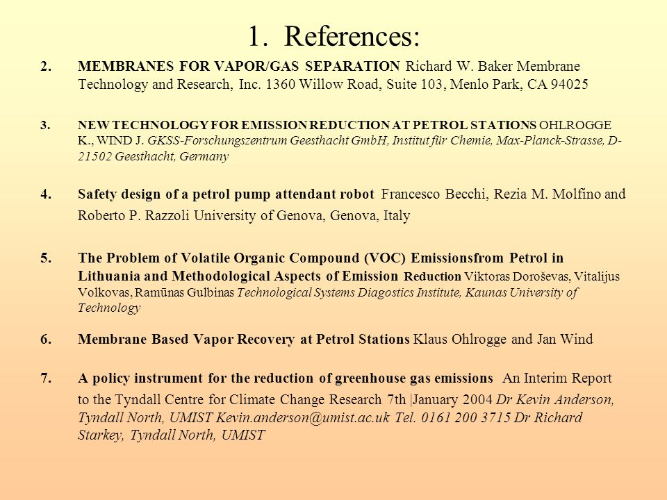 1.References: 2.MEMBRANES FOR VAPOR/GAS SEPARATION Richard W. Baker Membrane Technology and Research, Inc. 1360 Willow Road, Suite 103, Menlo Park, CA