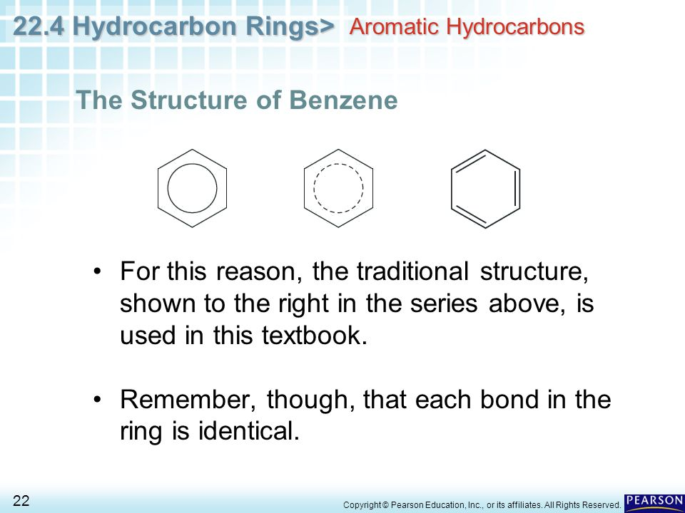 22.4 Hydrocarbon Rings> 22 Copyright © Pearson Education, Inc., or its affiliates.