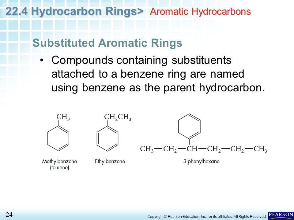 22.4 Hydrocarbon Rings> 24 Copyright © Pearson Education, Inc., or its affiliates.