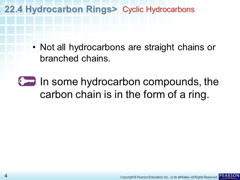 22.4 Hydrocarbon Rings> 4 Copyright © Pearson Education, Inc., or its affiliates.