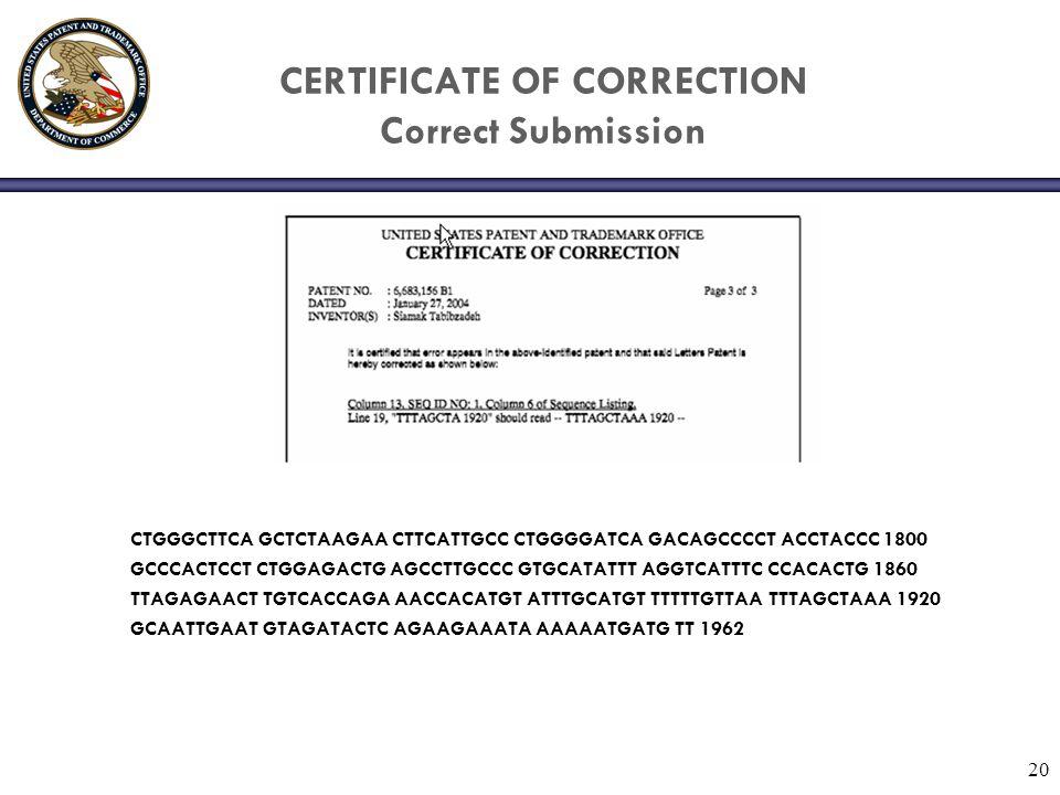 20 CERTIFICATE OF CORRECTION Correct Submission CTGGGCTTCA GCTCTAAGAA CTTCATTGCC CTGGGGATCA GACAGCCCCT ACCTACCC 1800 GCCCACTCCT CTGGAGACTG AGCCTTGCCC