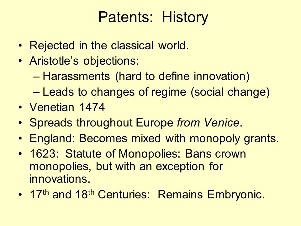 Patents: History Rejected in the classical world.