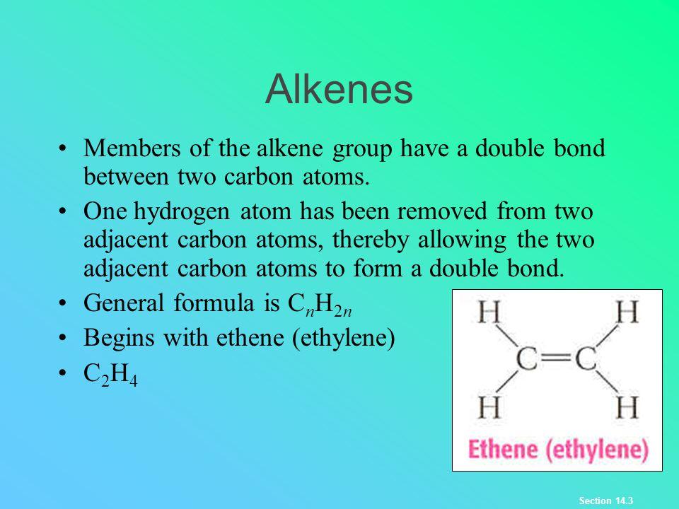 Alkenes Members of the alkene group have a double bond between two carbon atoms.