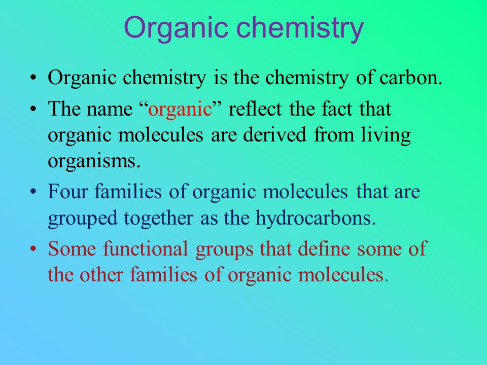Organic chemistry Organic chemistry is the chemistry of carbon.