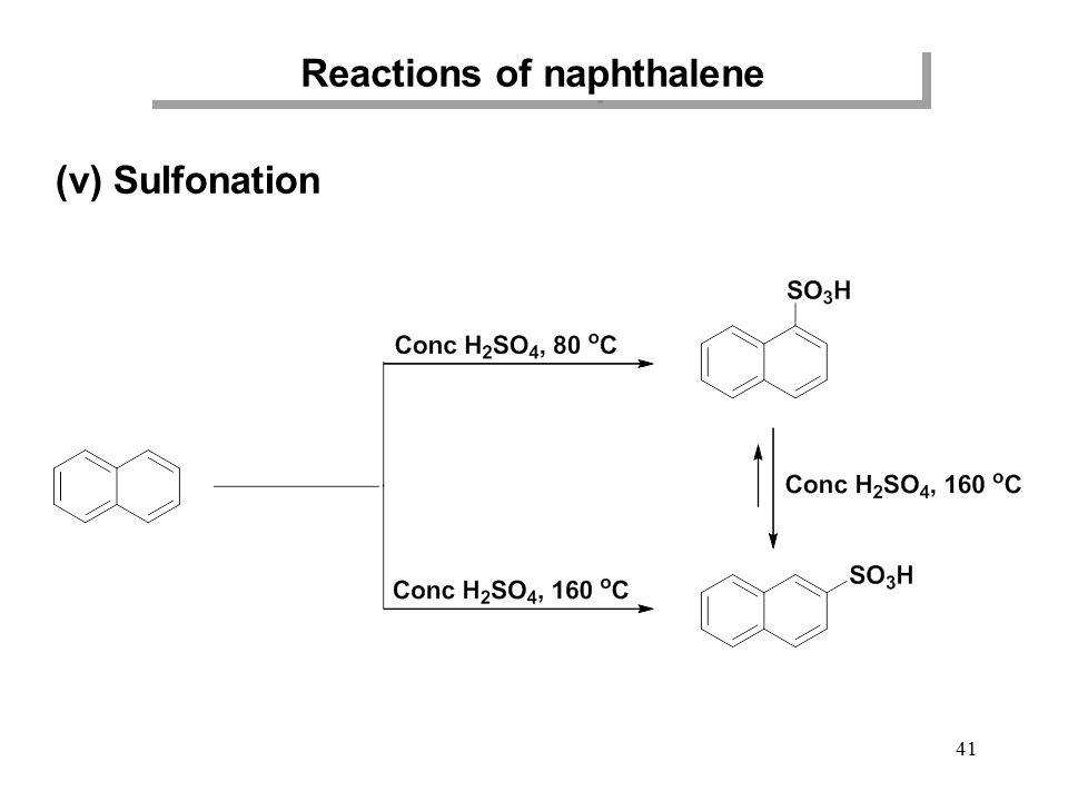 41 Reactions of naphthalene (v) Sulfonation