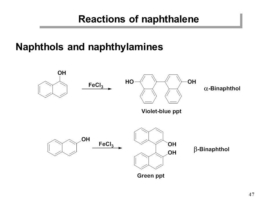 47 Reactions of naphthalene Naphthols and naphthylamines