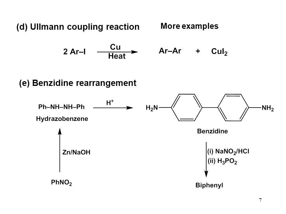 (d) Ullmann coupling reaction (e) Benzidine rearrangement 7 More examples