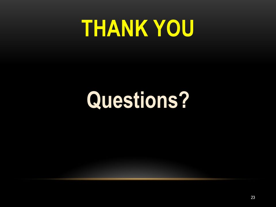 THANK YOU Questions 23