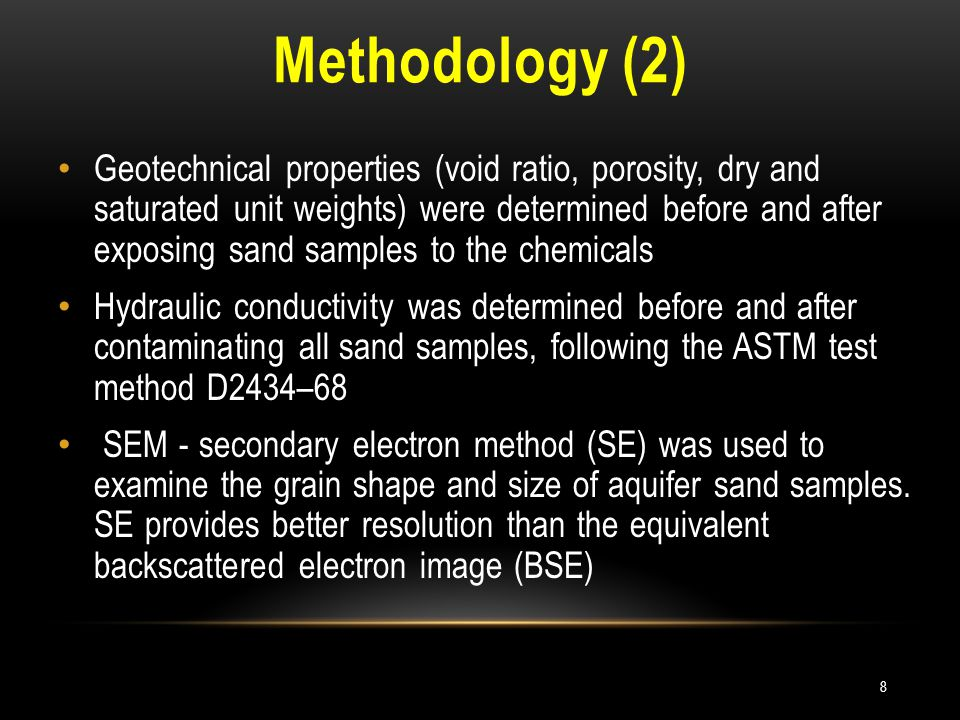 Methodology (2) Geotechnical properties (void ratio, porosity, dry and saturated unit weights) were determined before and after exposing sand samples
