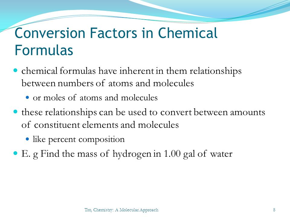 Conversion Factors in Chemical Formulas chemical formulas have inherent in them relationships between numbers of atoms and molecules or moles of atoms